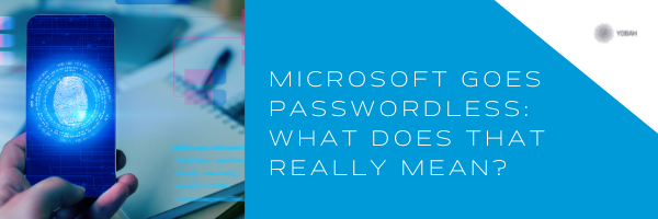 microsoft-goes-passwordless-but-what-does-that-really-mean